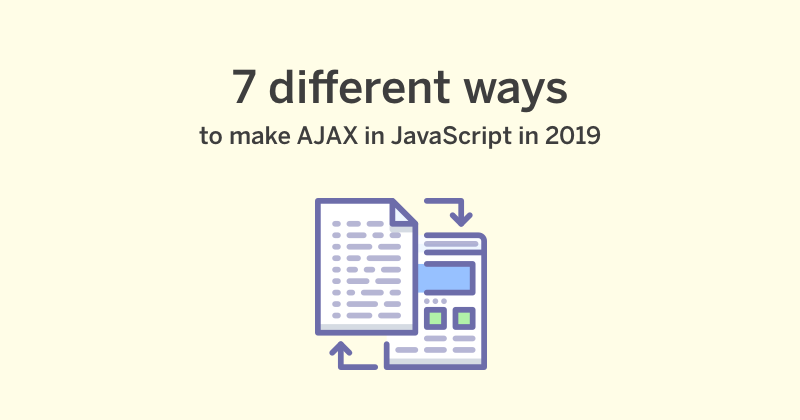 7 different ways to make AJAX calls in JavaScript in 2019