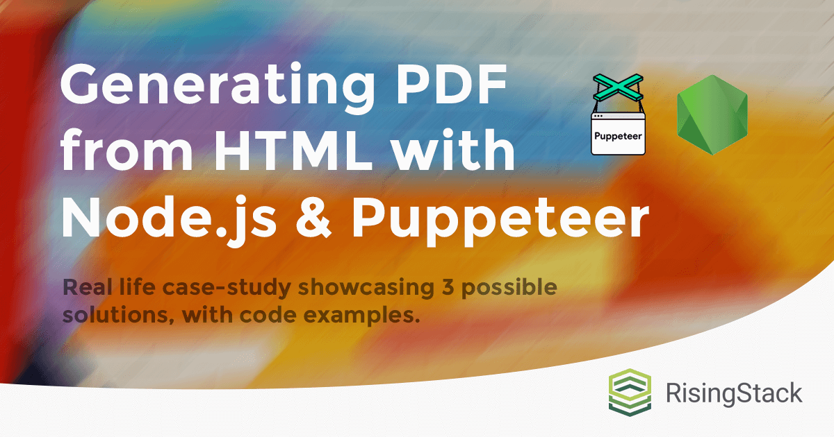 Generating PDF from HTML with Node js and Puppeteer | @RisingStack