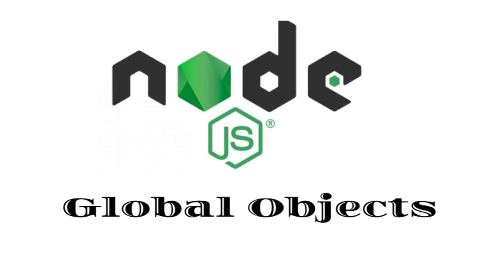 Node.js - Knowing the Global Objects