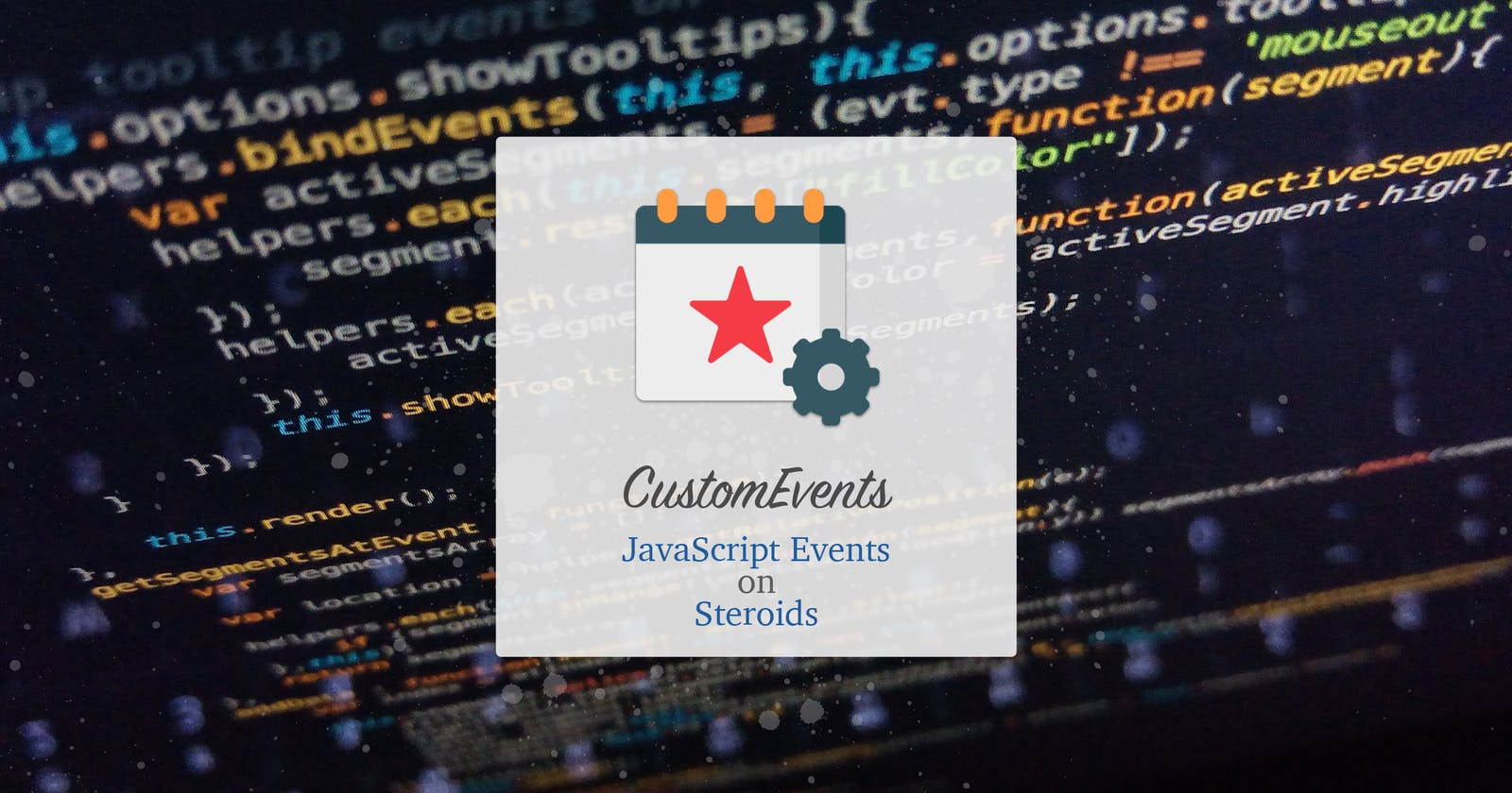 CustomEvents: JavaScript Events on steroids 🏋️♂️