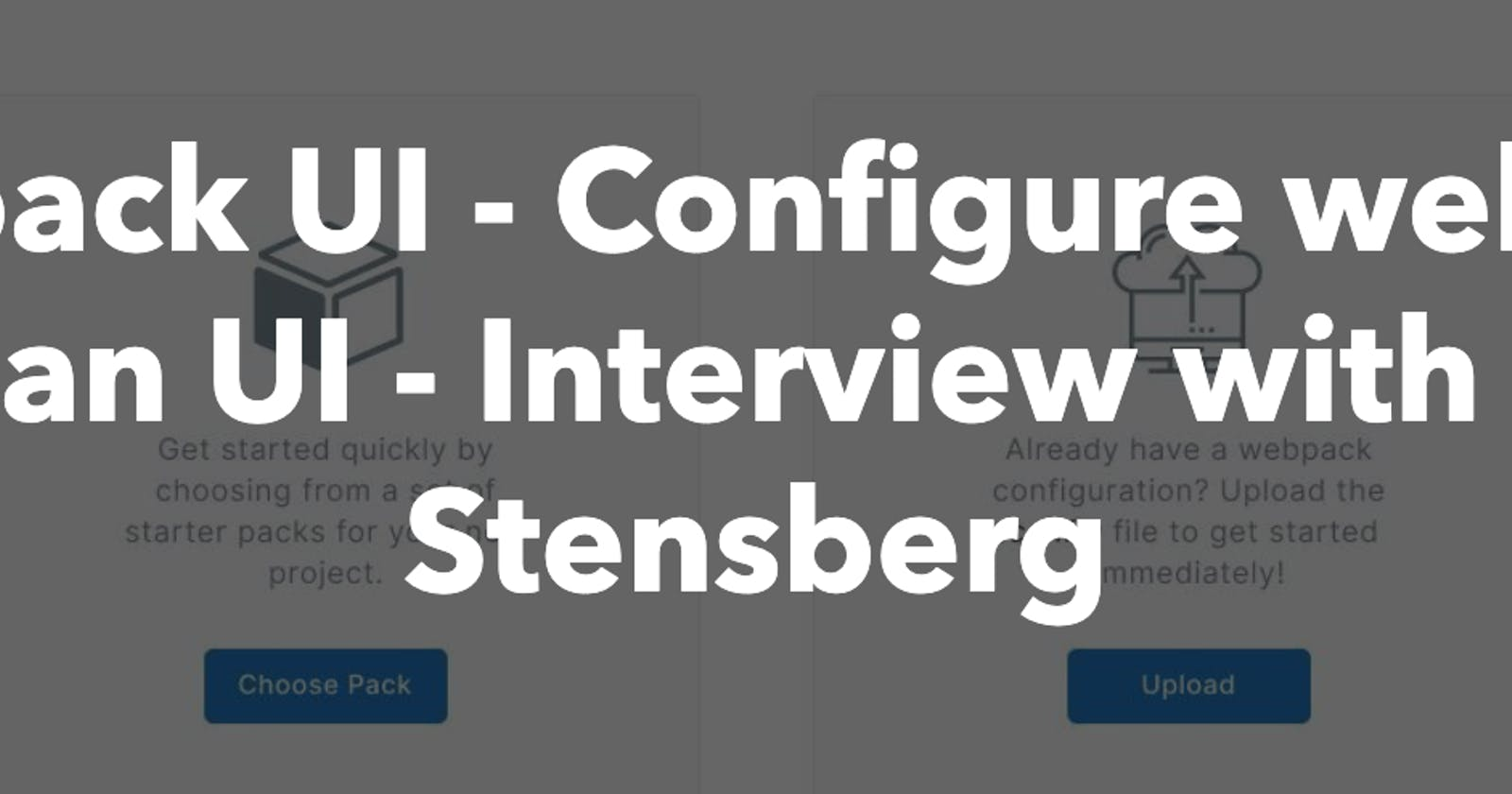 Interview of Even Stensberg about Webpack UI