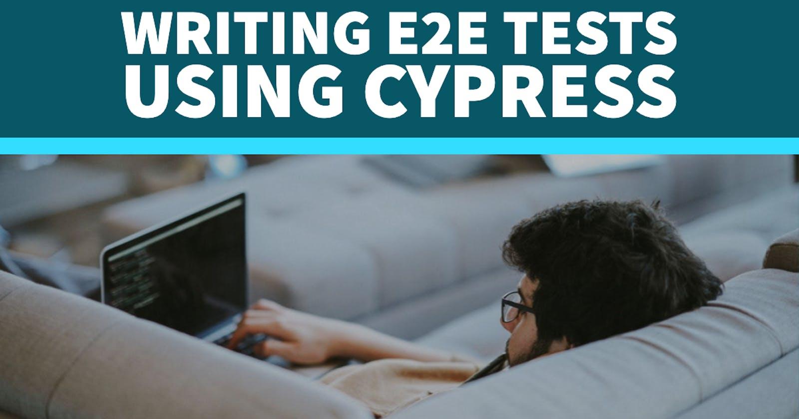 Writing e2e tests using Cypress