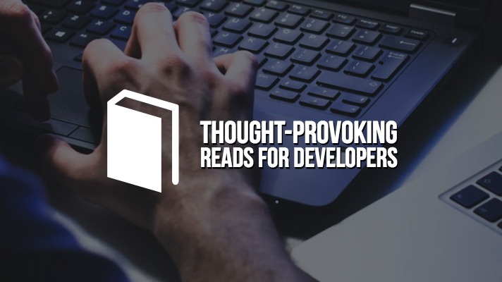 Thought-Provoking Reads for Developers