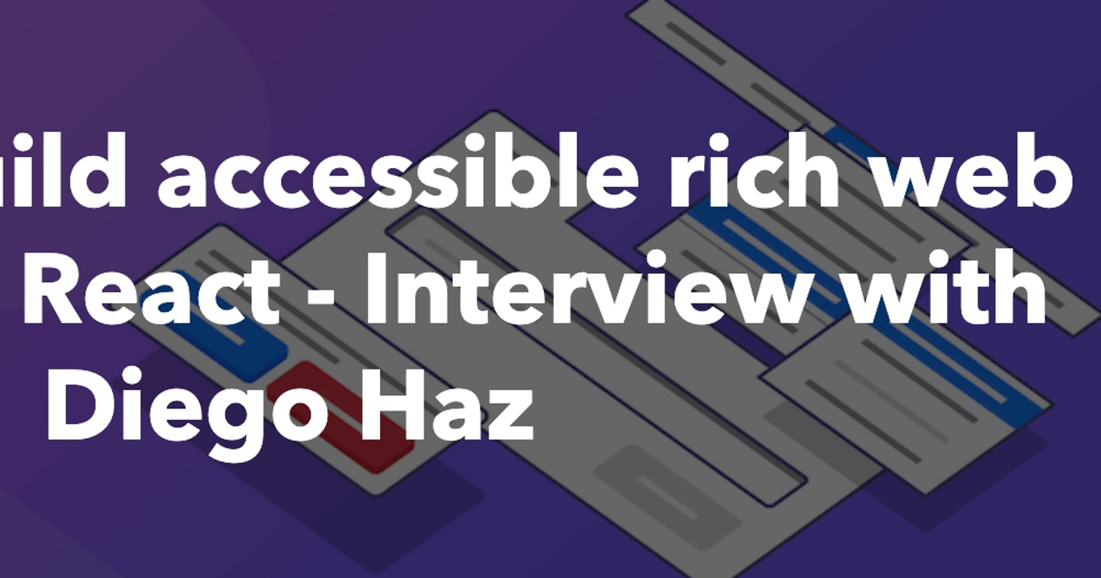 Interview of Diego Haz - The author of Reakit, an accessible UI library for React