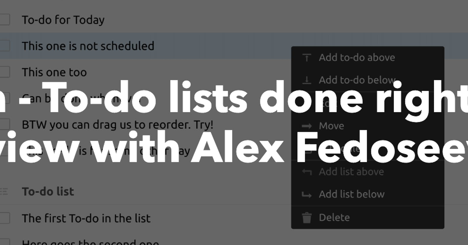 Interview with Alex Fedoseev - Minima - To-do lists done right