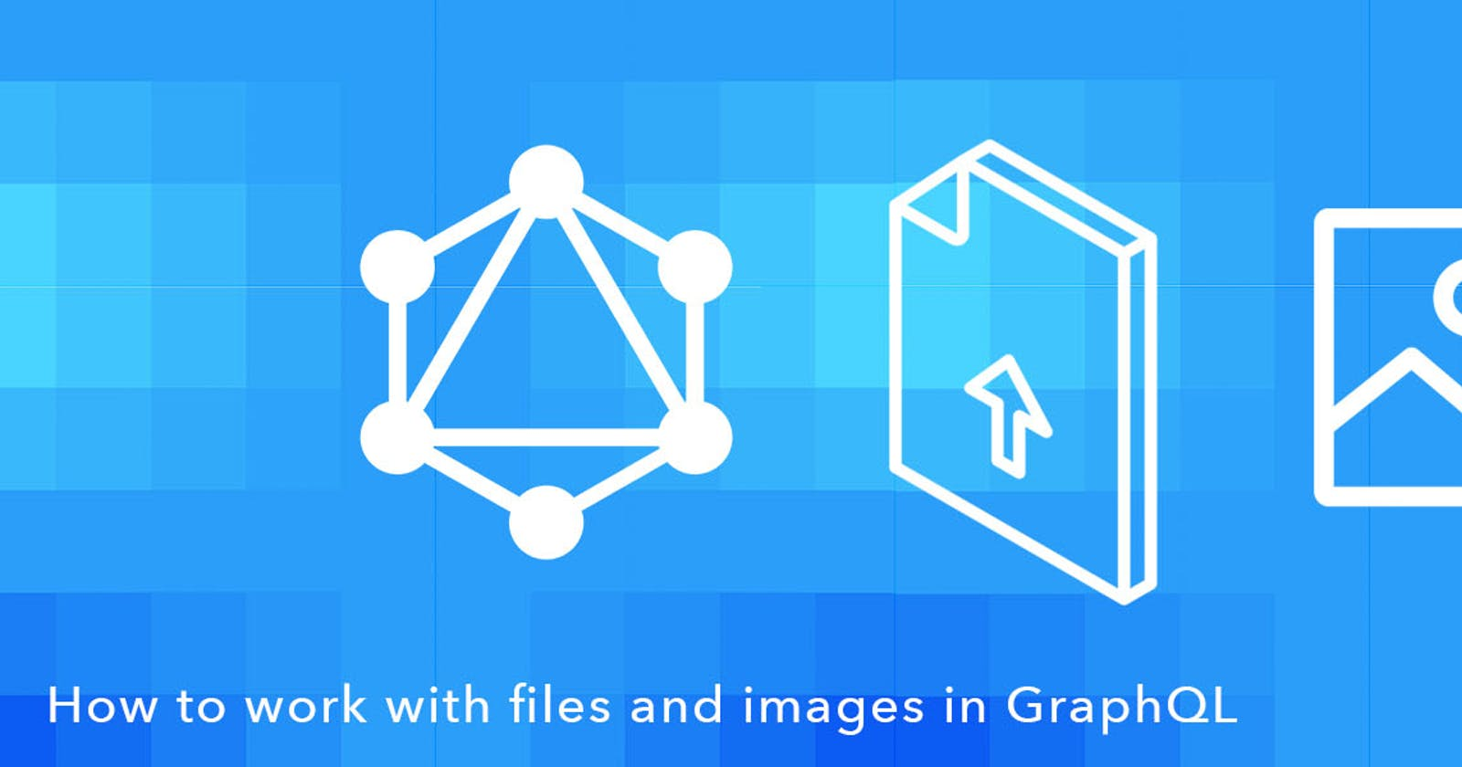 Managing File and Images in GraphQL with AWS Amplify and AWS AppSync