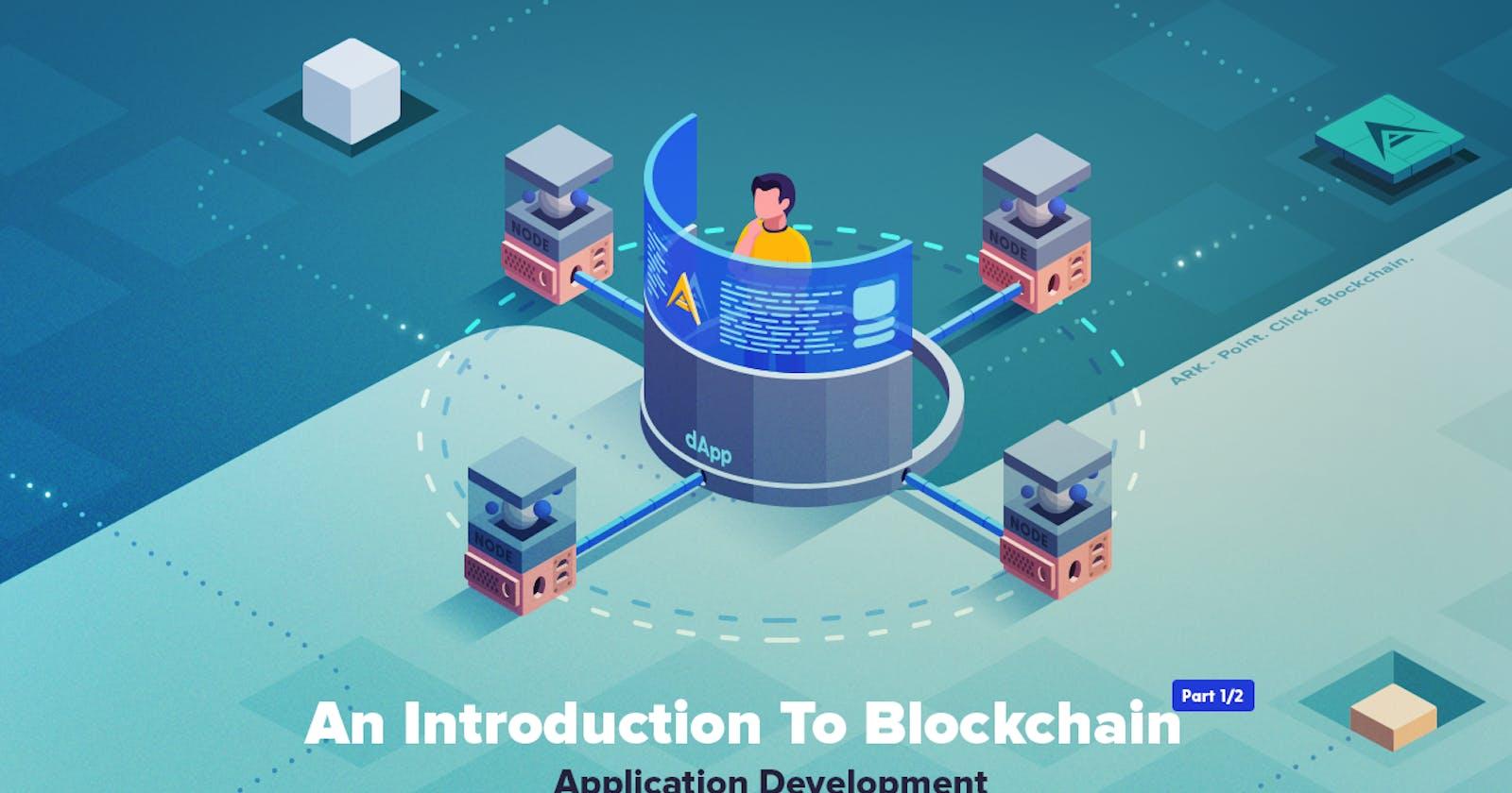 An Introduction To Blockchain Application Development-Part1/2