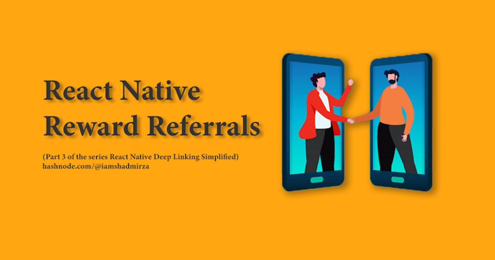 React Native Reward Referrals