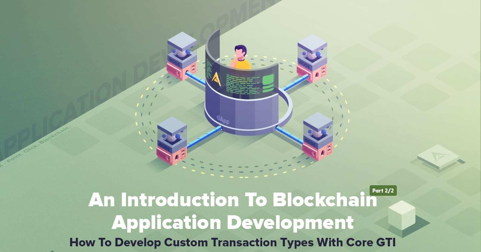 The Introduction To Blockchain Application Development — Part 2/2