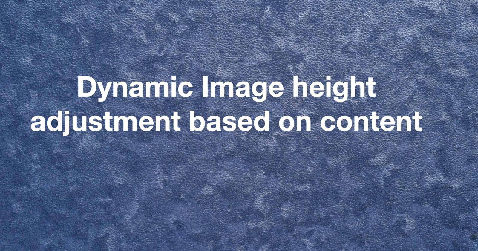 Dynamic Image height adjustment in CSS based oncontent
