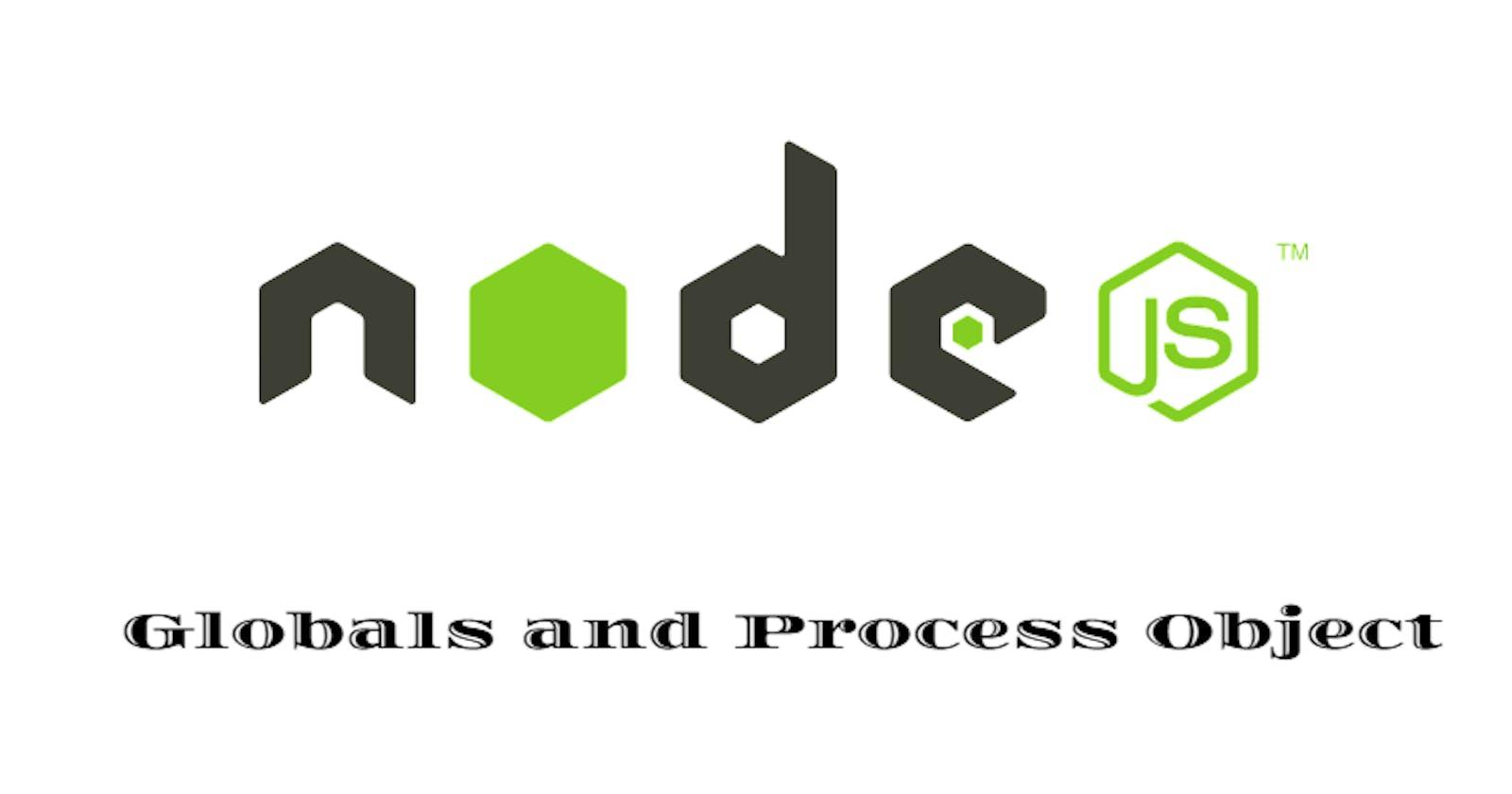 Node.js Important Globals and Process Object