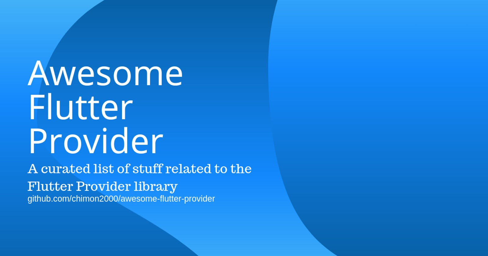 Awesome Flutter Provider - A curated list of stuff related to the Flutter Provider library