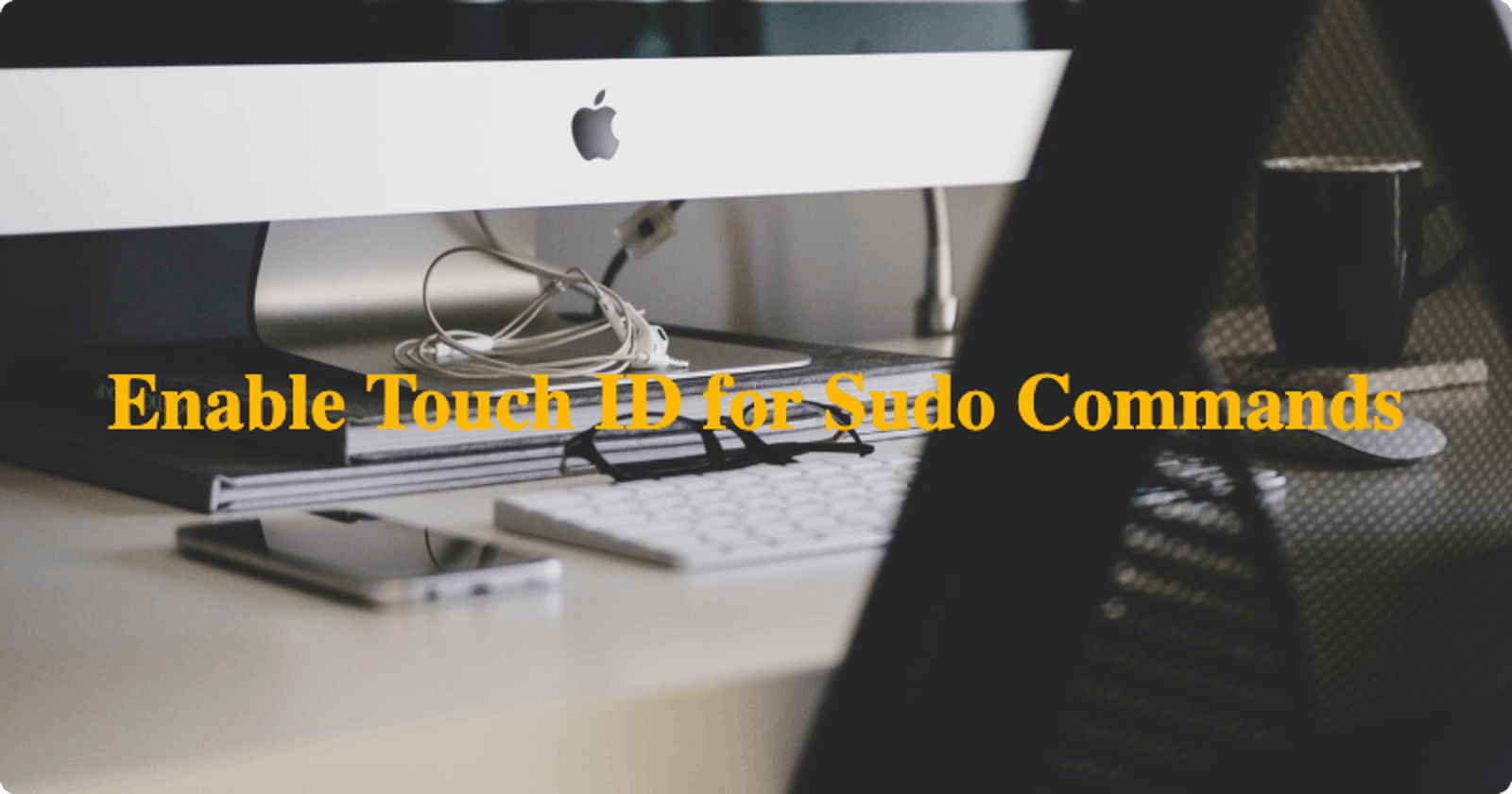 How to allow Touch ID to authenticate for Sudo commands on Mac