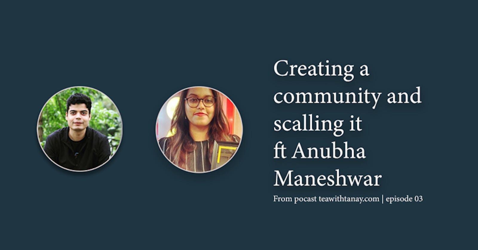 Creating community and scaling it too ft Anubha Maneshwar