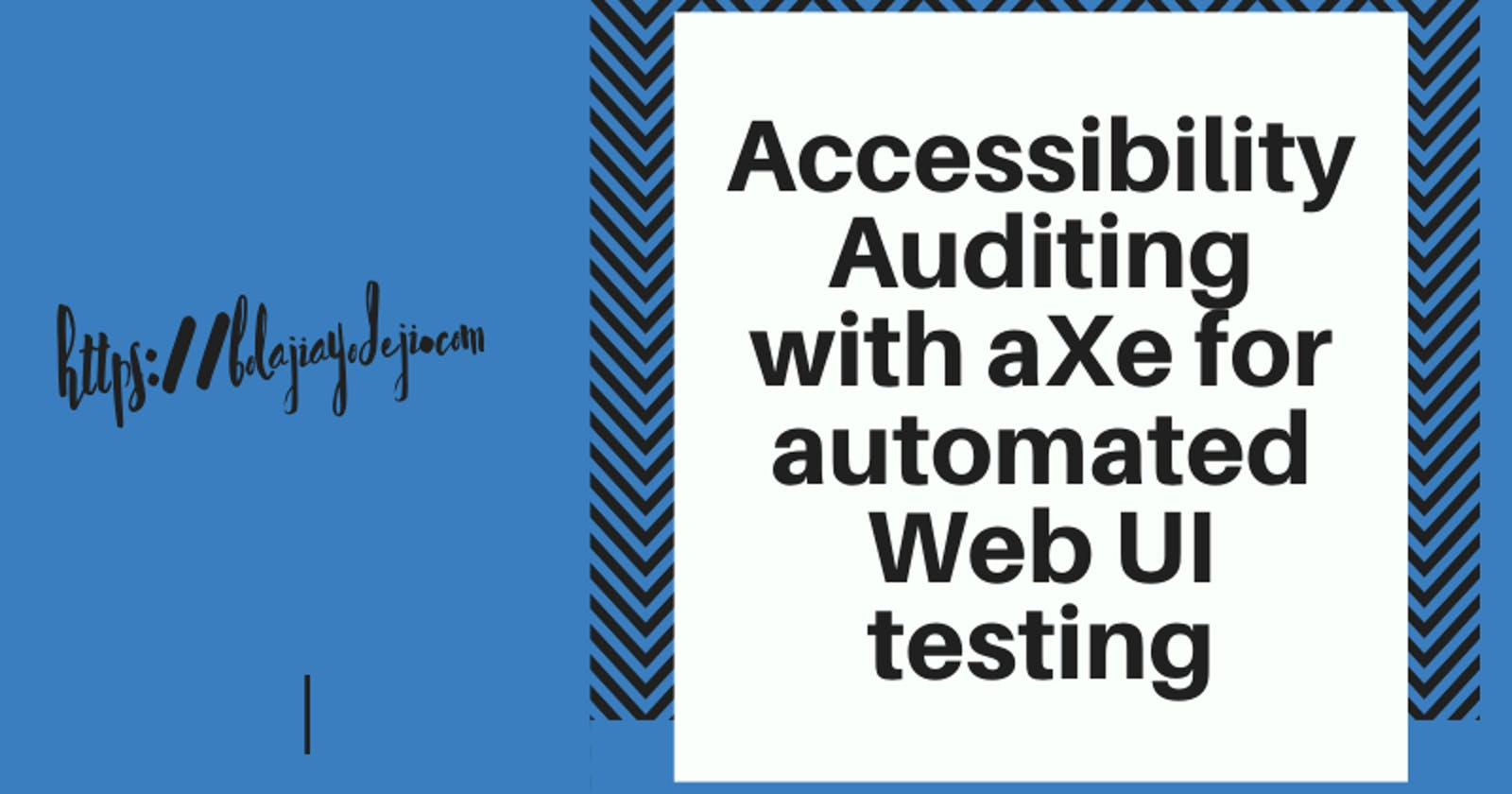 Accessibility Auditing with Axe for automated Web UI testing