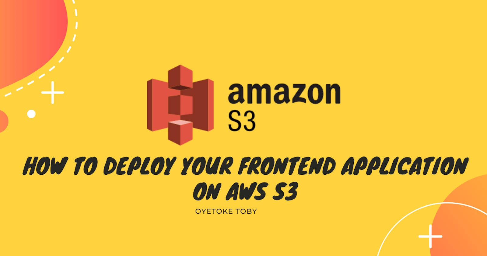 How to Deploy Your Frontend Application on AWS S3