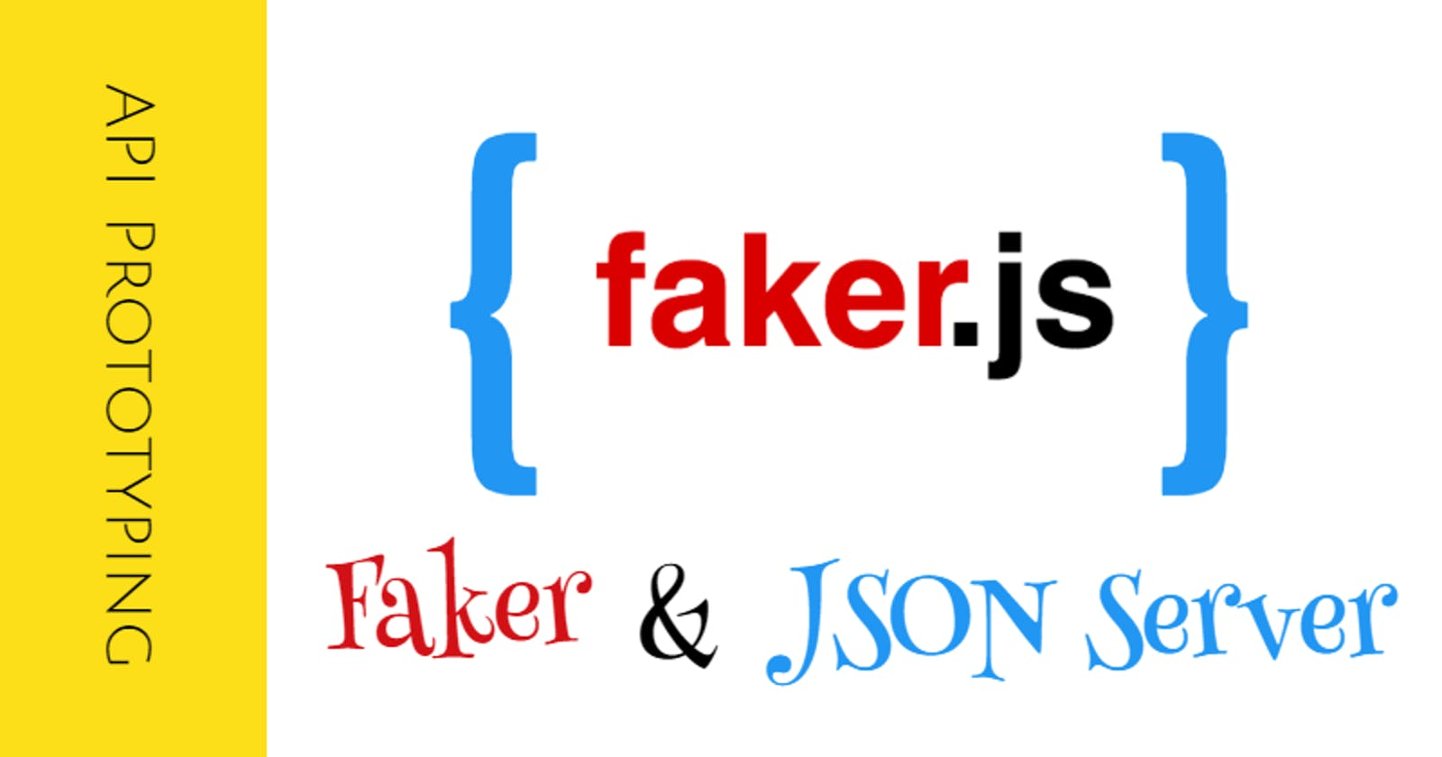 Faking is Good: Back-end Data and API Prototyping with Faker.js and JSON-Server