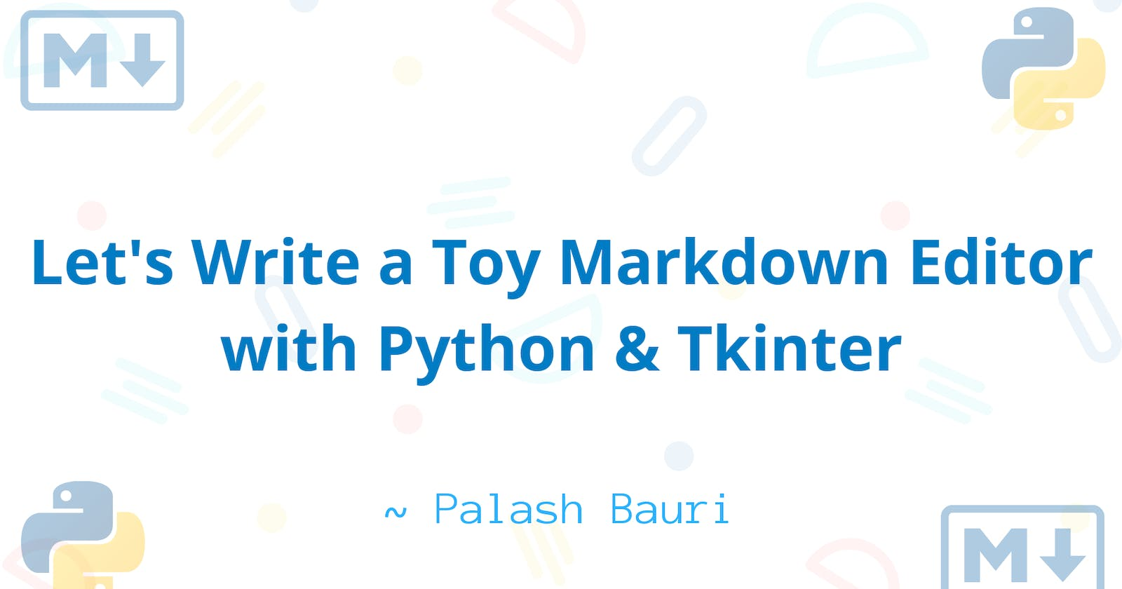 Let's Create a Toy Markdown Editor with Python Tkinter!