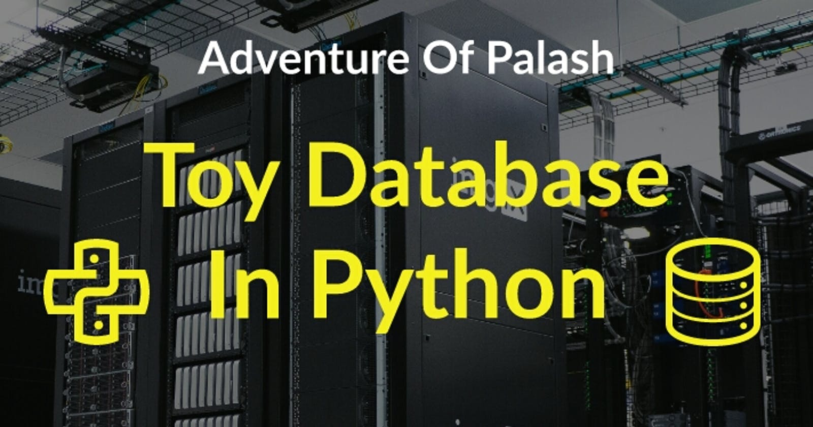 Write A Simple Toy Database in Python within Minutes!