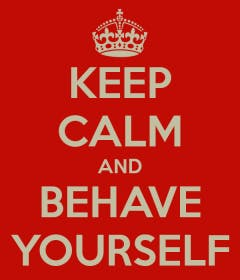 keep-calm-behave-yourself.png