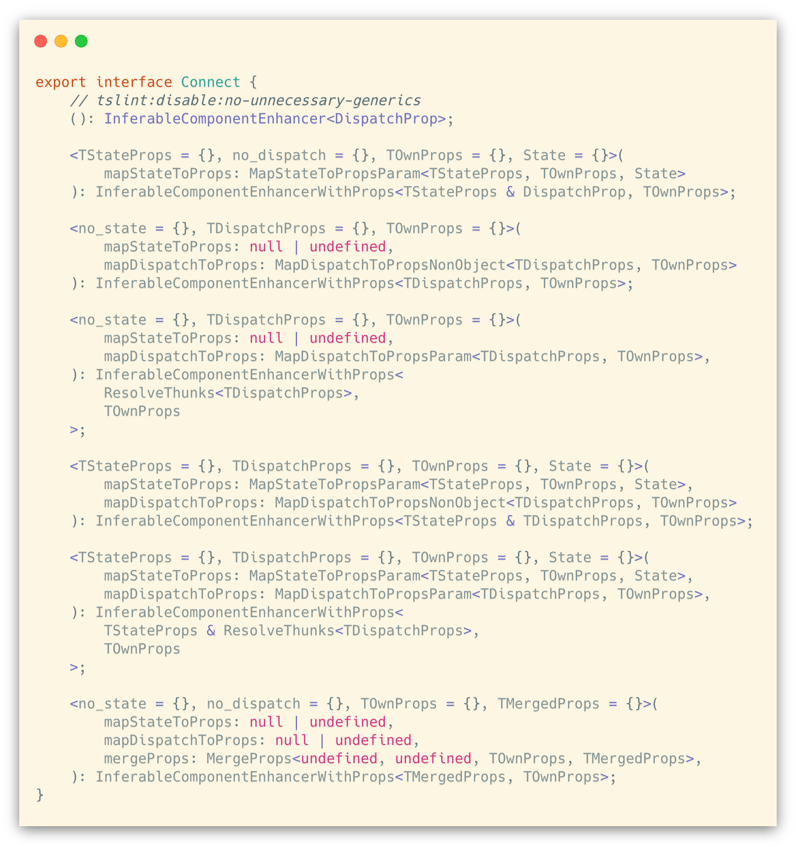 Look how complex the type signature for react-redux `connect` is!