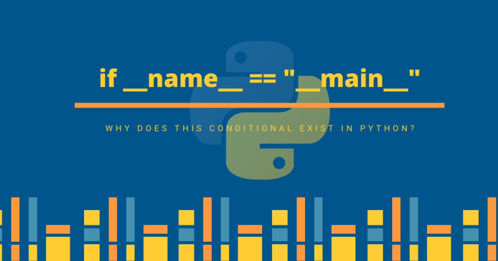 """The if __name__ == """"__main__"""" conditional in python"""