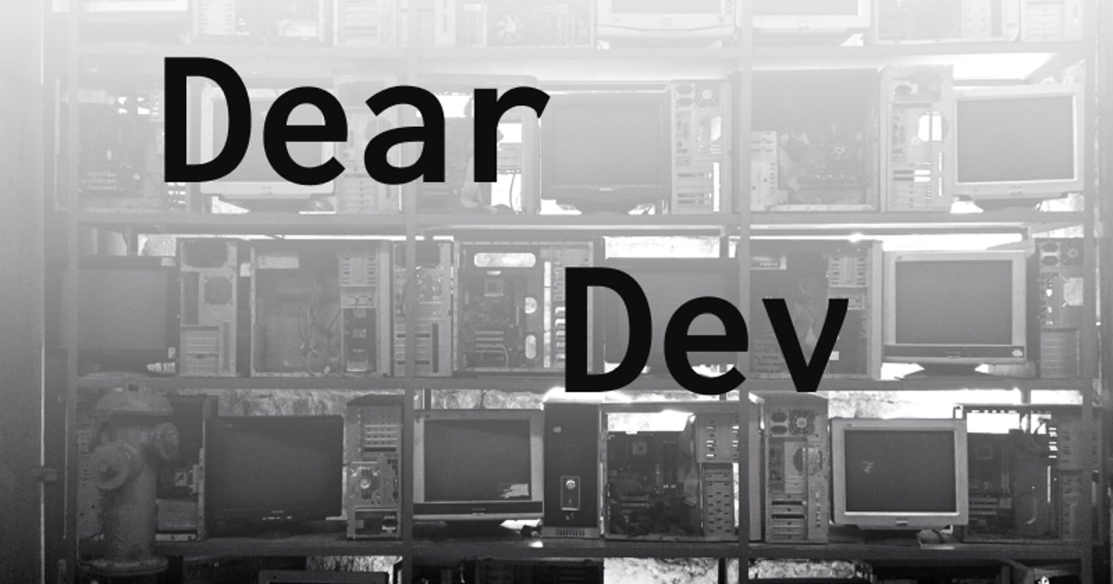 Dear Dev
