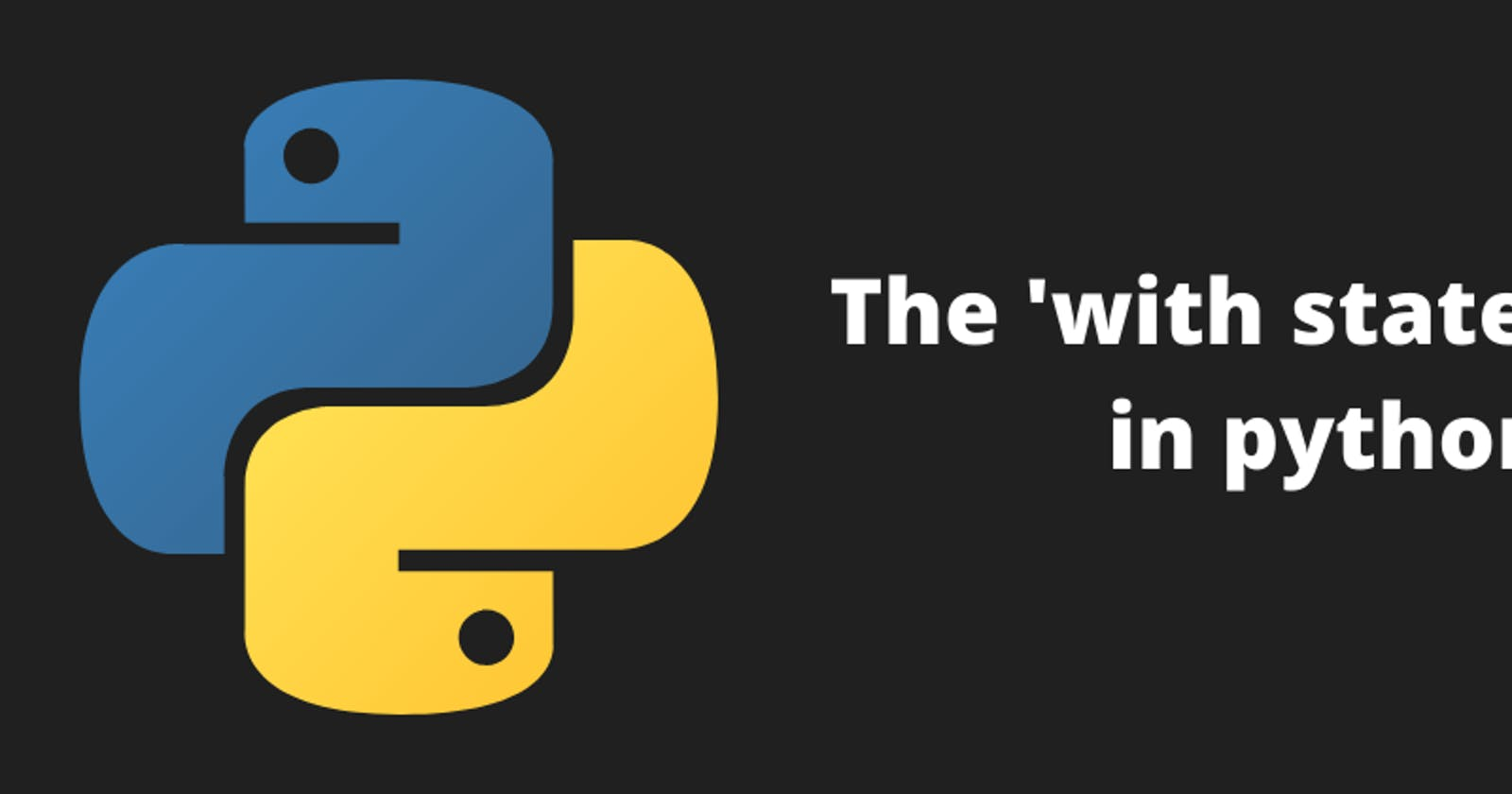 The 'with statement' in python