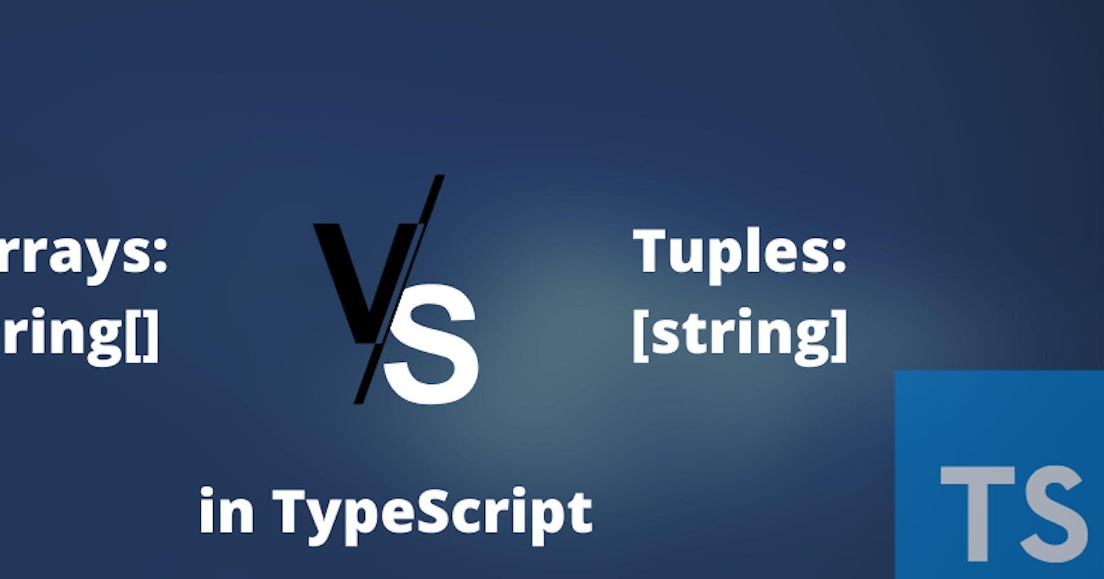 Arrays vs Tuples in TypeScript