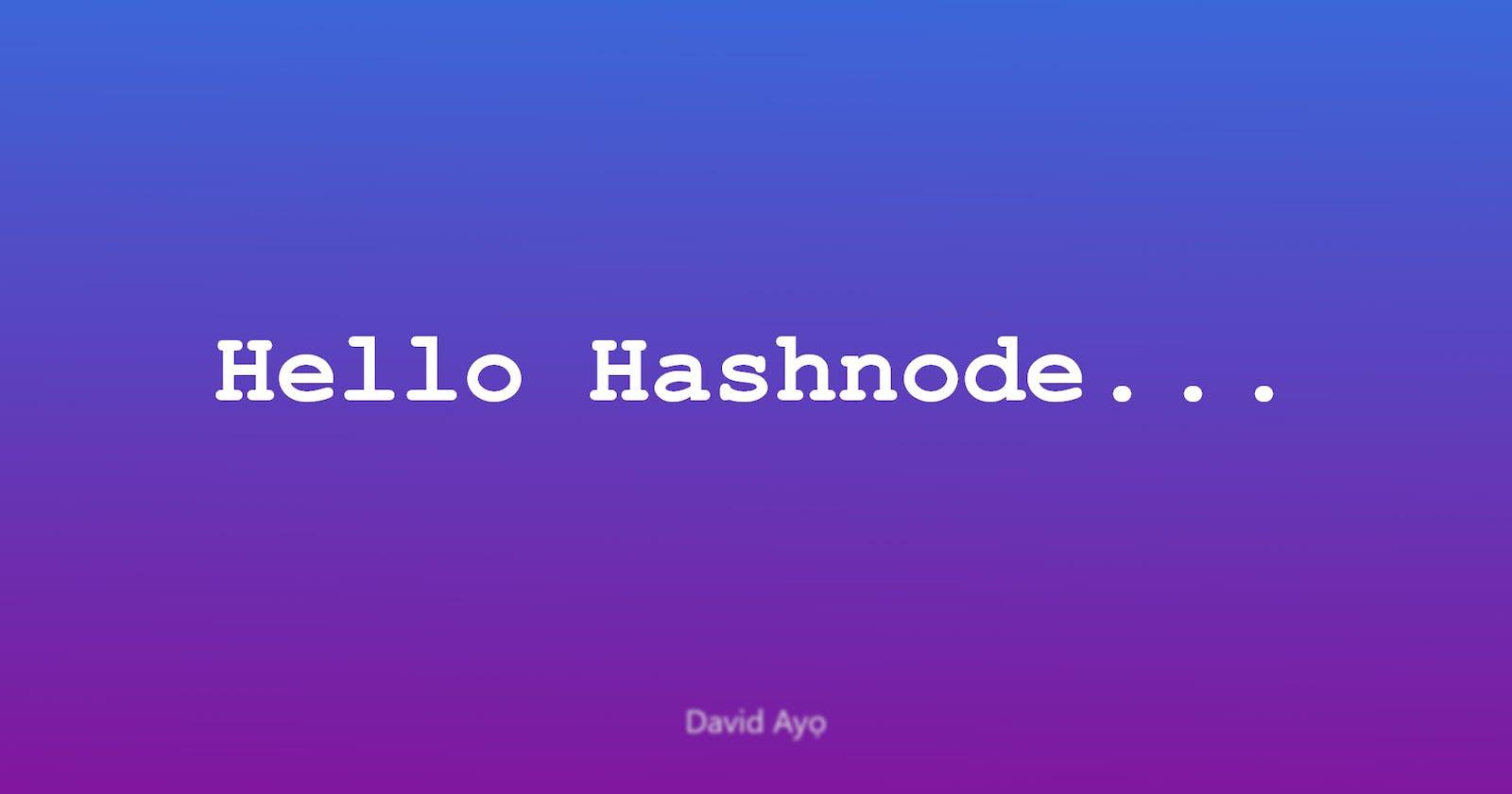 Hello HashNode...