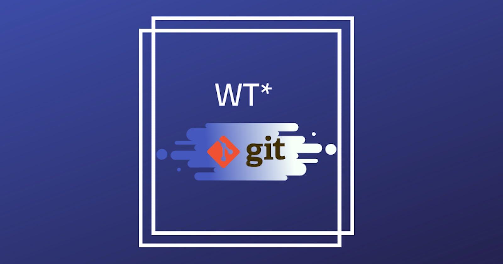 WT* GIT