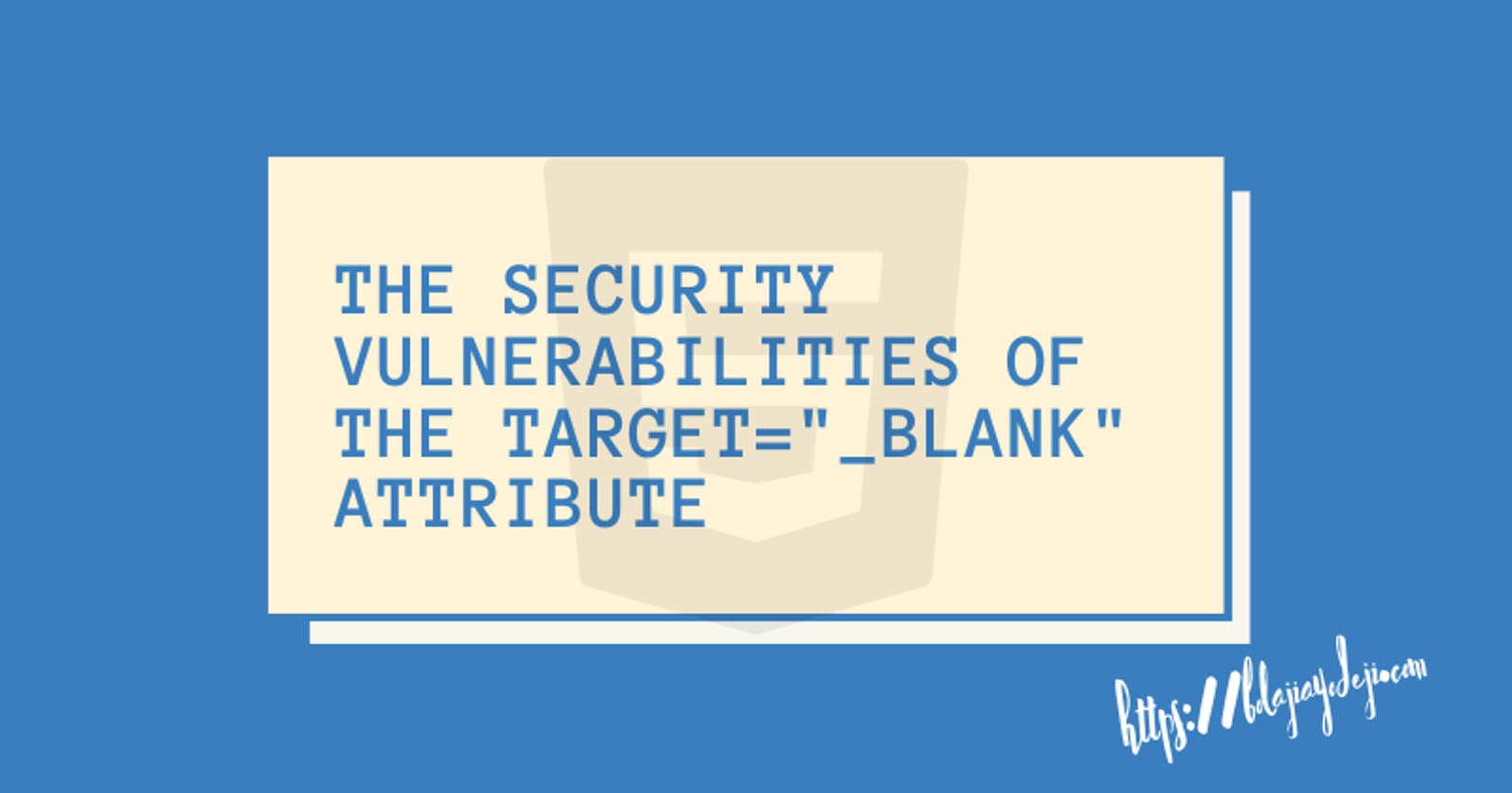 """The Security Vulnerabilities of The Target=""""_Blank"""" Attribute"""