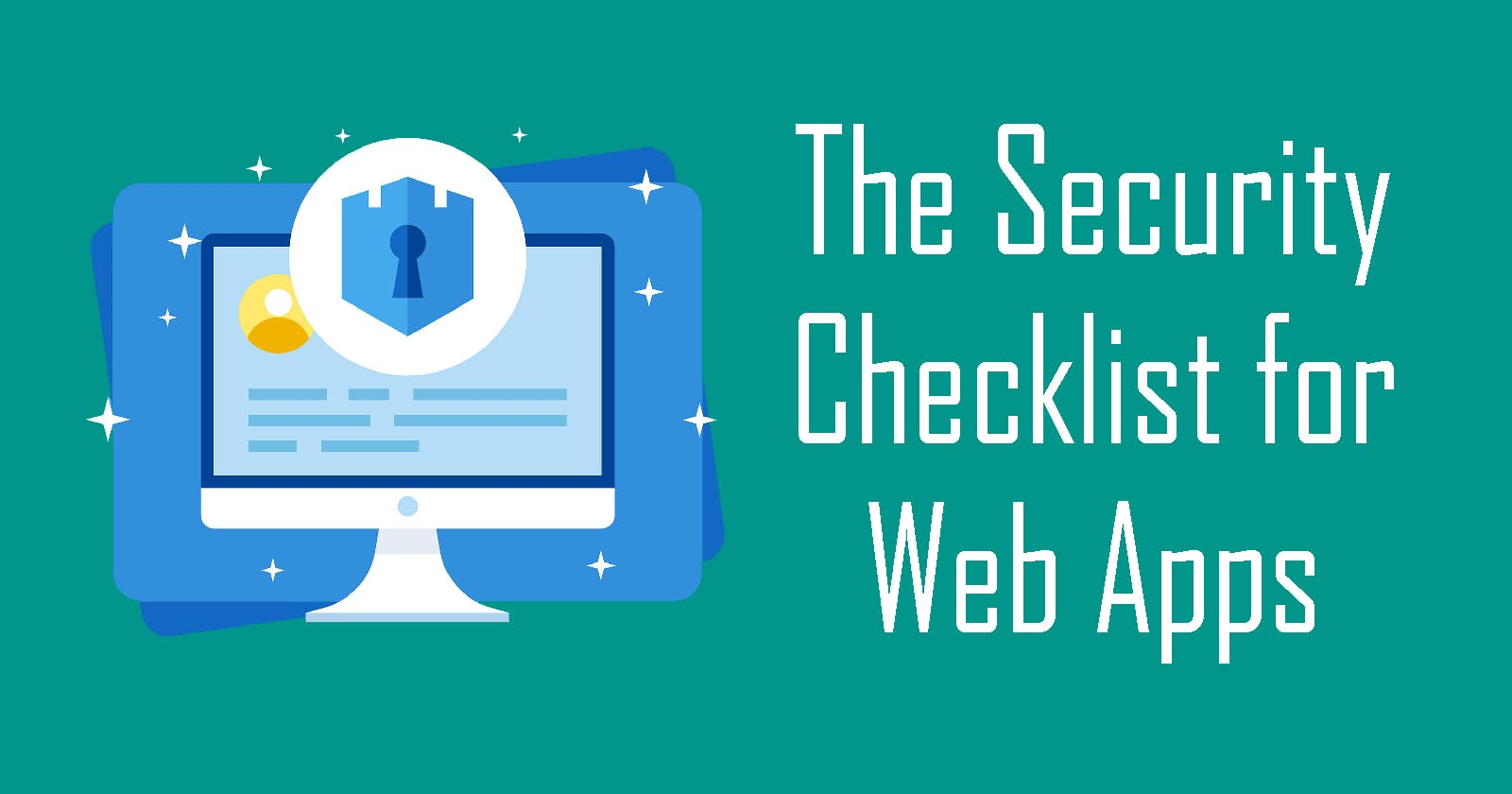 The Must-Have Security Checklist for Web Apps