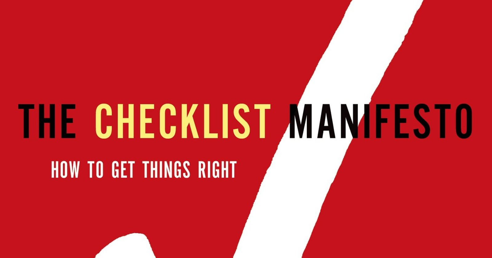 Book Review - The Checklist Manifesto by Atul Gawande