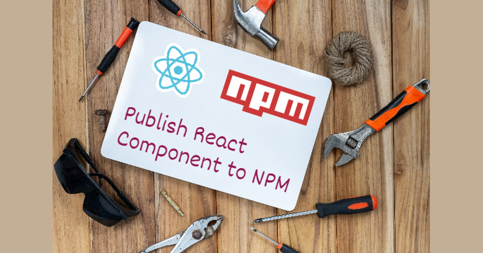 Toolkit for Publishing your React Component to the Node Package Manager(NPM)
