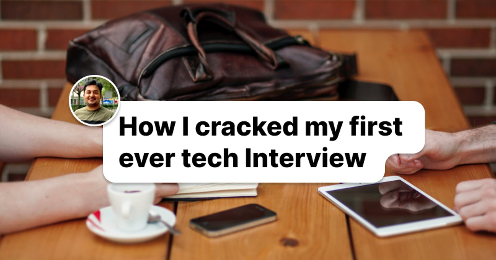 How I cracked my first ever tech Interview