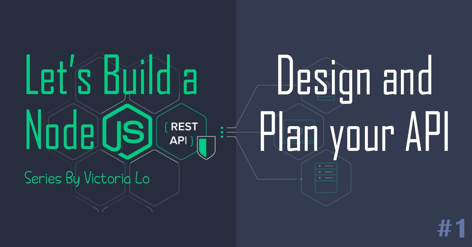 Build a REST API with Node.js: Design & Plan Your API