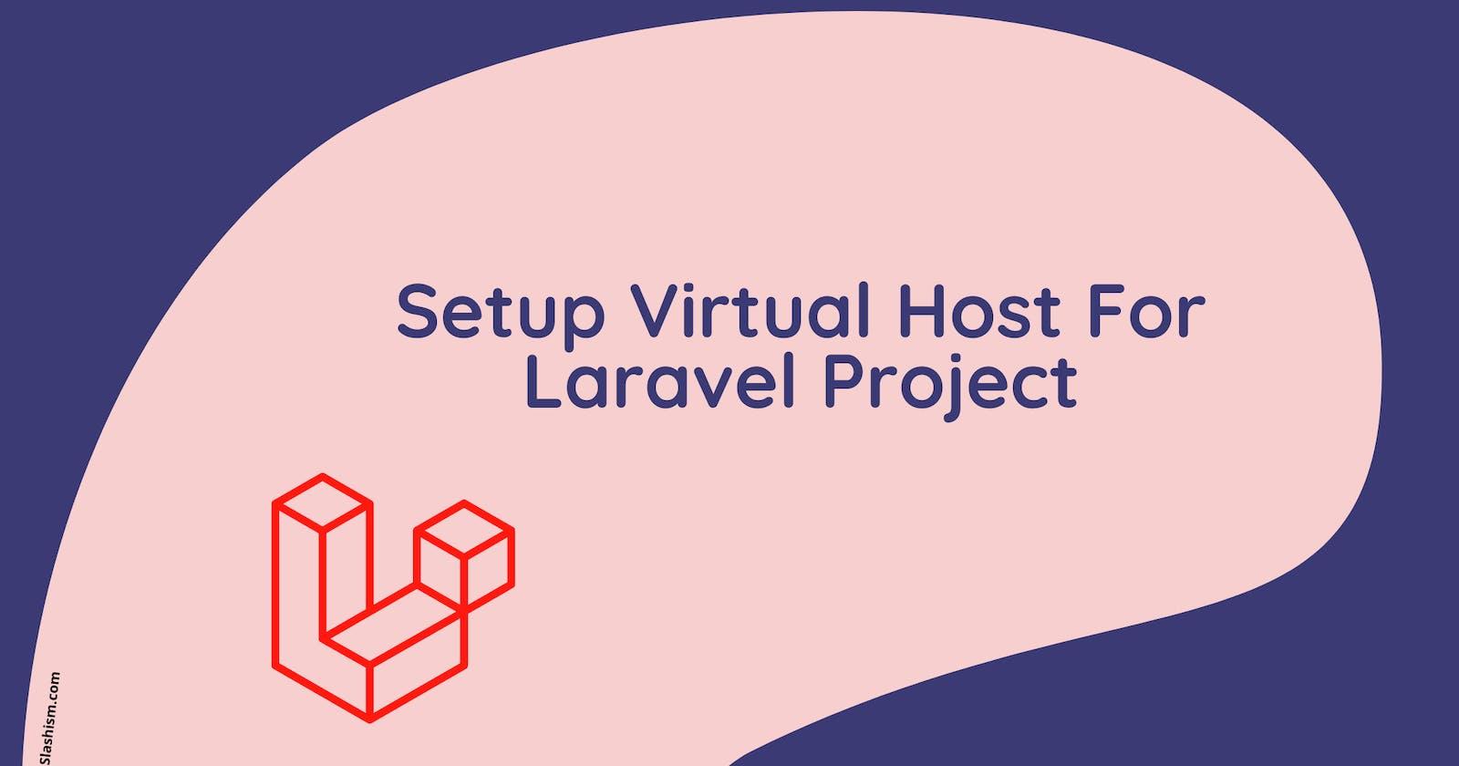 Setup Virtual Host For Laravel Project