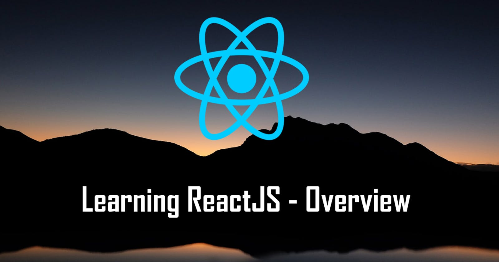 Learning ReactJS  - Overview