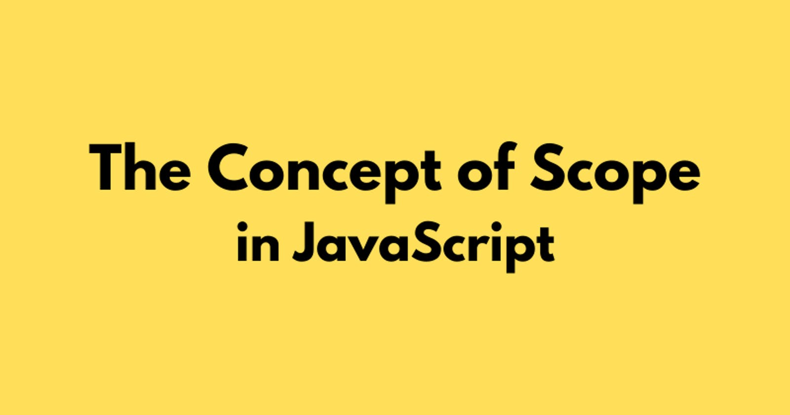Let's Talk 'Scopes' in JavaScript