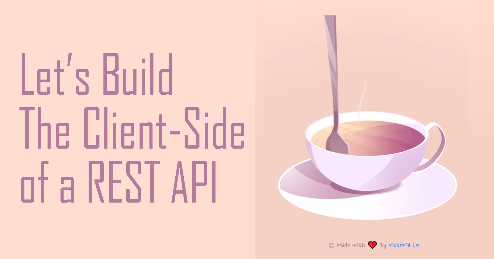 How to Build Client-Side or 'Face' of REST API
