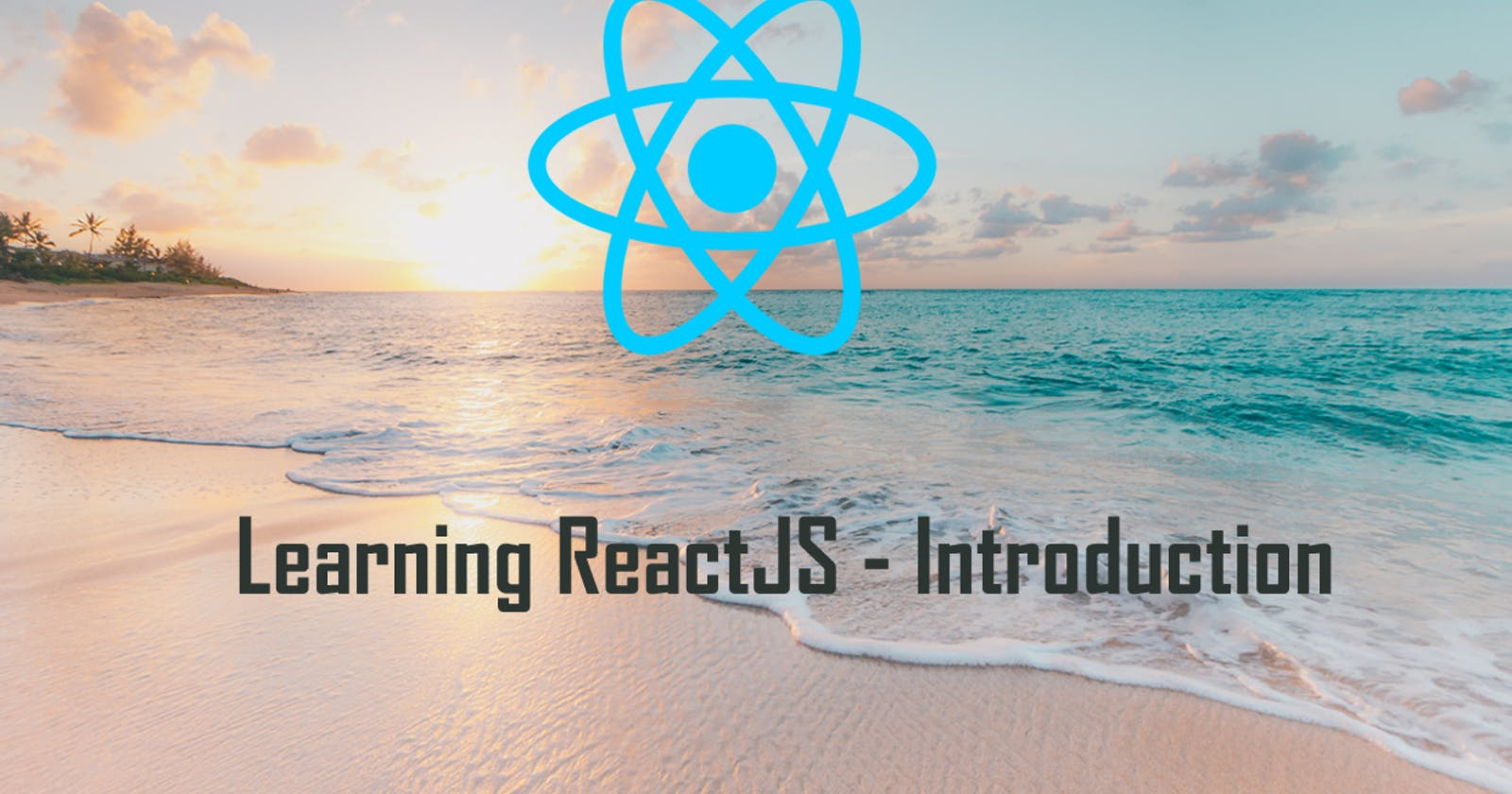 Learning ReactJS - Introduction