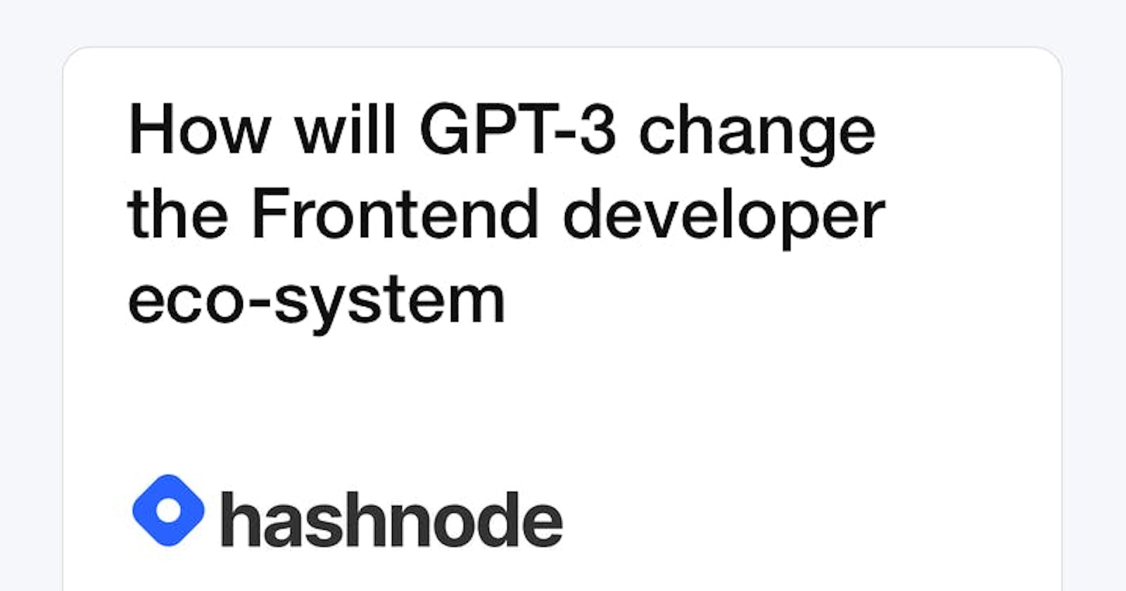 How will GPT-3 change the Frontend developer eco-system
