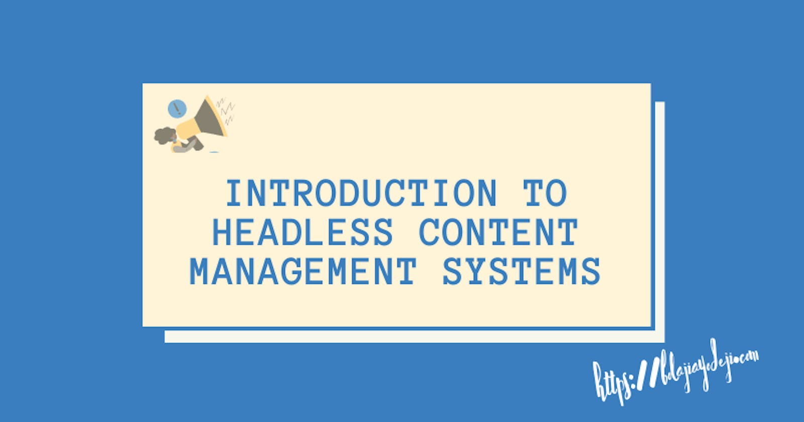 Introduction to Headless Content Management Systems