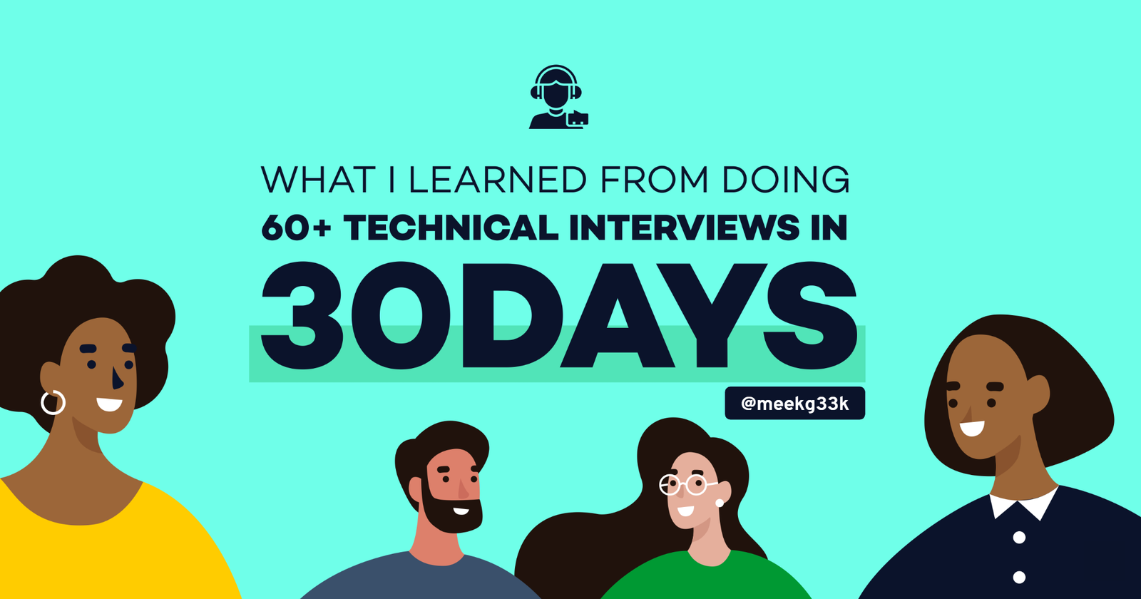 What I Learned from Doing 60+ Technical Interviews in 30 Days