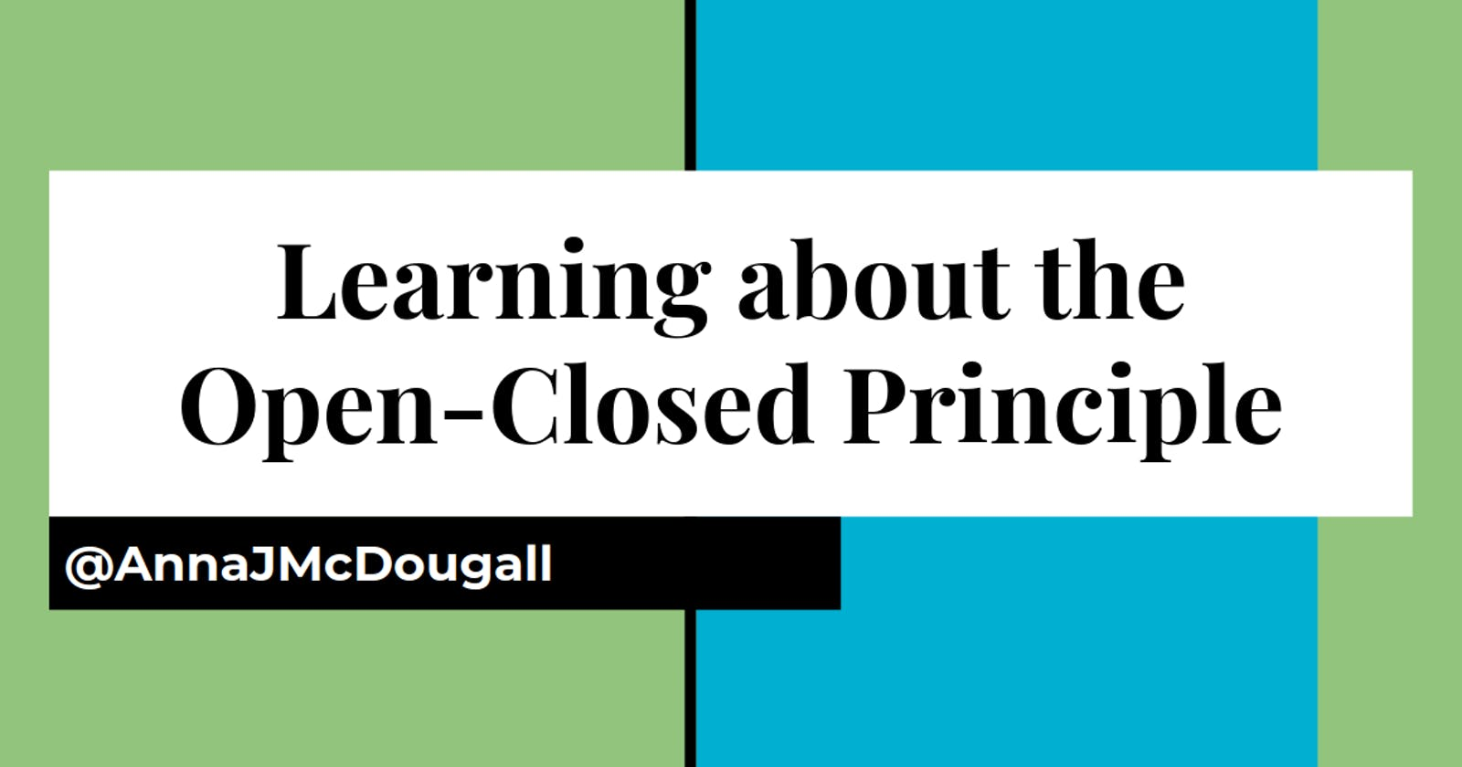 Learning about the Open-Closed Principle