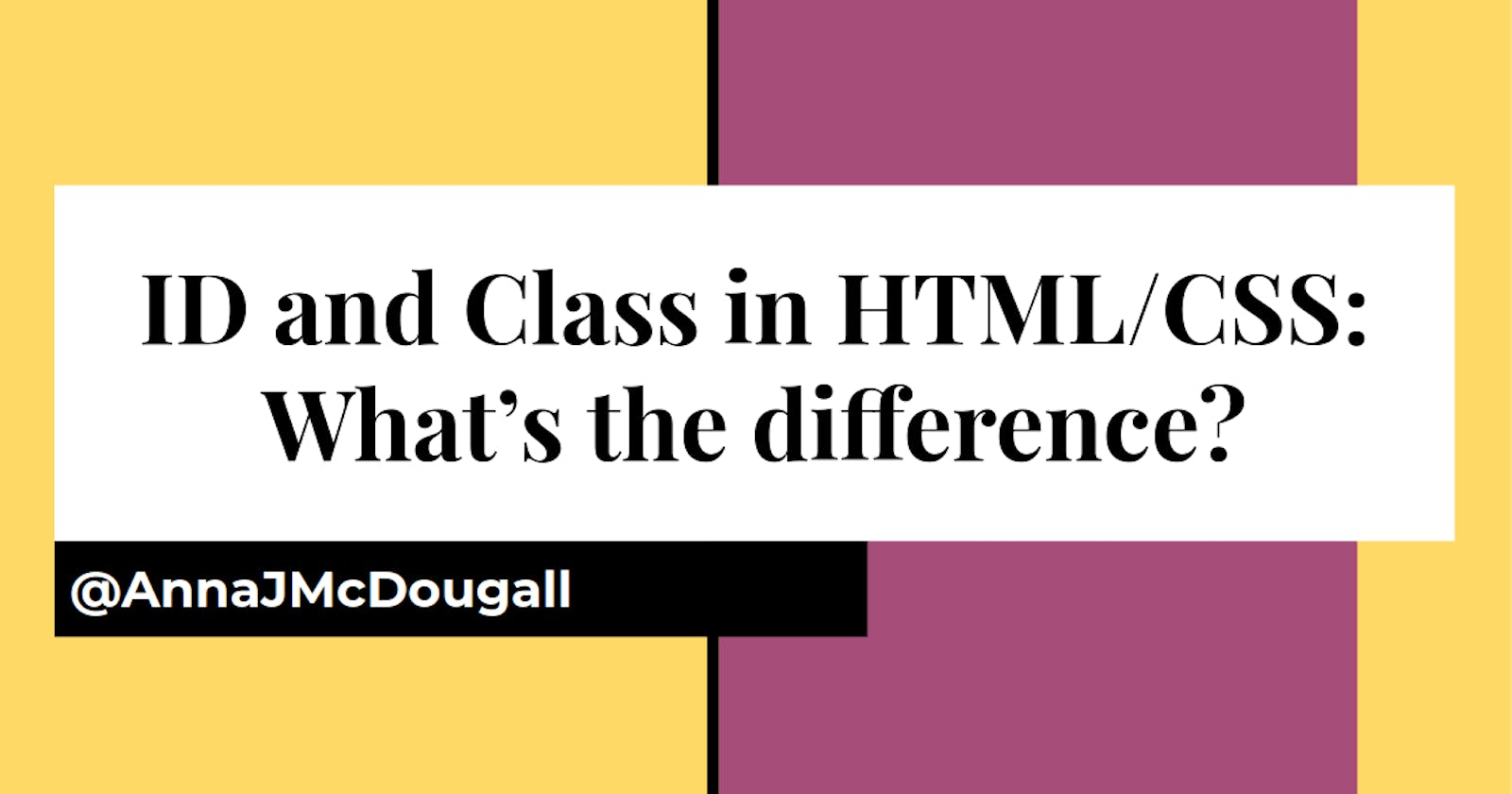 ID and Class in HTML: What's the difference?