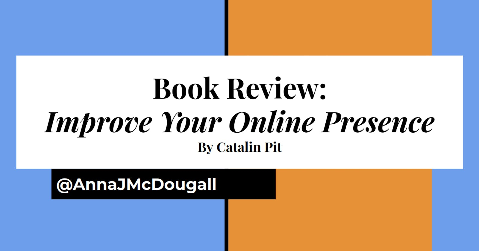 Book Review: Improve Your Online Presence, by Catalin Pit