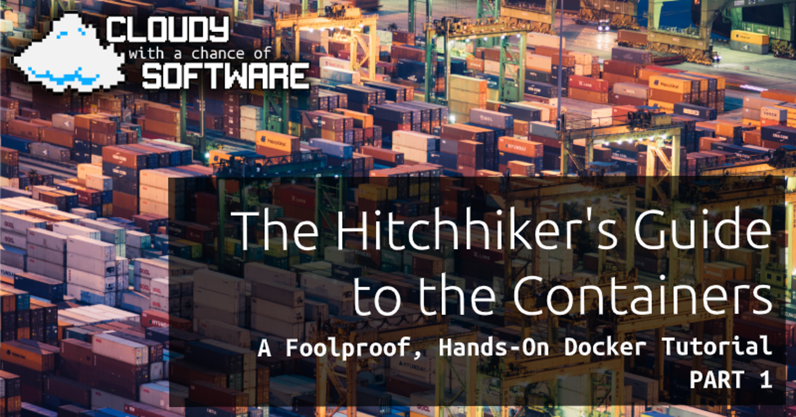 The Hitchhiker's Guide to the Containers: A Foolproof, Hands-on Docker Tutorial