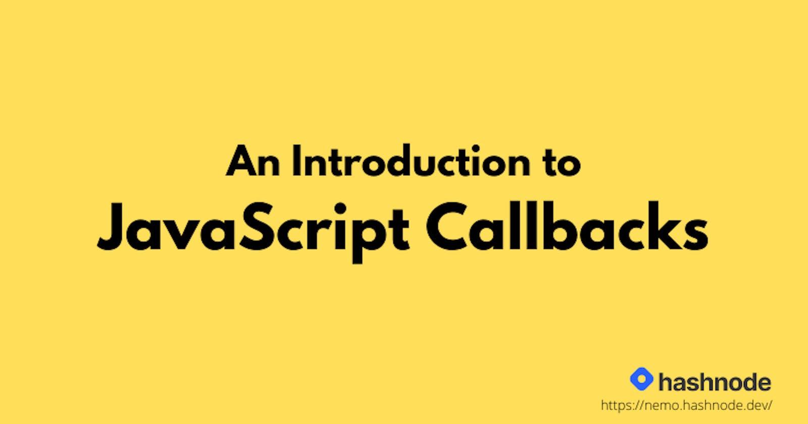 An Introduction to JavaScript Callbacks ⚔